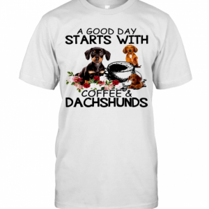 A Good Day Starts With Coffee And Dachshunds Dog T-Shirt Classic Men's T-shirt