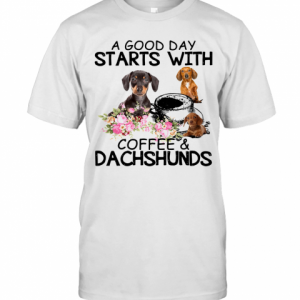 A Good Day Starts With Coffees And Dachshunds T-Shirt Classic Men's T-shirt