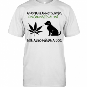 A Woman Cannot Survive On Cannabis Alone She Also Needs A Dog T-Shirt Classic Men's T-shirt