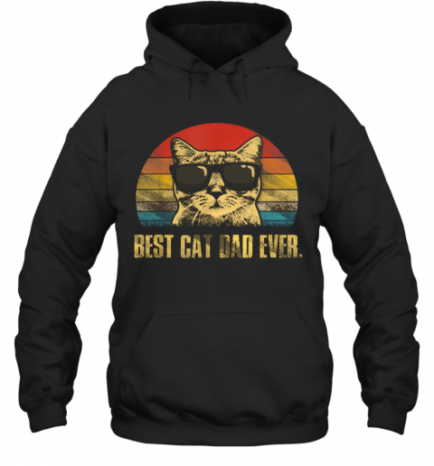 Best Cat Dad Ever Father'S Day Vintage Cat Lovers T-Shirt Unisex Hoodie