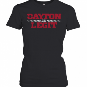 Dayton Is Legit T-Shirt Classic Women's T-shirt