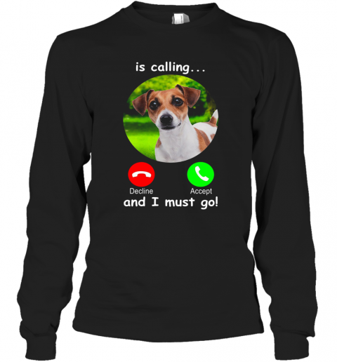 Dog Is Calling And I Must Go T-Shirt Long Sleeved T-shirt