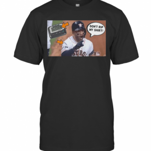 Don'T Rip My Shirt Jose Altuve T-Shirt Classic Men's T-shirt