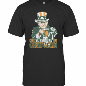 Donald Trump Make St. Patrick'S Day Great Again T-Shirt Classic Men's T-shirt