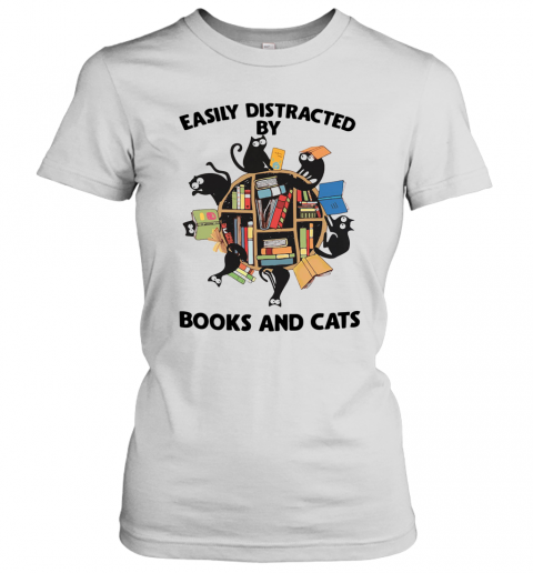 Easily Distracted By Books And Cats T-Shirt Classic Women's T-shirt