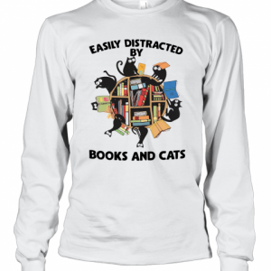 Easily Distracted By Books And Cats T-Shirt Long Sleeved T-shirt