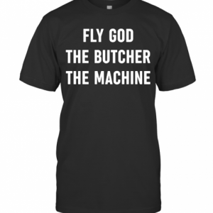 Fly God The Butcher The Machine T-Shirt Classic Men's T-shirt