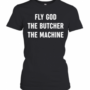 Fly God The Butcher The Machine T-Shirt Classic Women's T-shirt