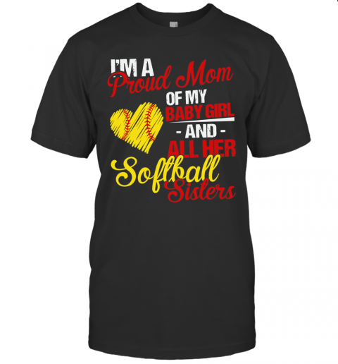I'M A Proud Mom Of My Baby Girl And All Her Softball Sisters T-Shirt Classic Men's T-shirt