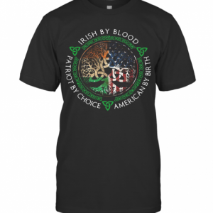 Irish By Blood American By Birth Patriot By Choice T-Shirt Classic Men's T-shirt