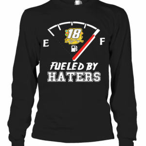 Kyle Busch 18 Fueled By Haters T-Shirt Long Sleeved T-shirt