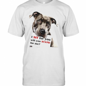 Rottweiler Dog I Sit For You Will You Stand For Me T-Shirt Classic Men's T-shirt