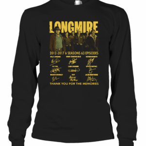 Longmire 2012 2017 6 Seasons 63 Episodes Thank You For The Memories Signature T-Shirt Long Sleeved T-shirt