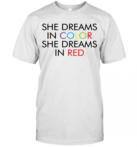 She Dreams In Color She Dreams In Red T-Shirt Classic Men's T-shirt