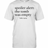Spoiler Alert The Tomb Was Empty T-Shirt Classic Men's T-shirt
