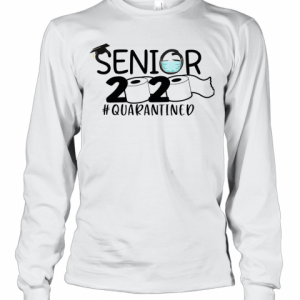 Toilet Paper Senior 2020 Quarantined T-Shirt Long Sleeved T-shirt