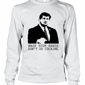 Wash Your Hands Don't Do Cocaine T-Shirt Long Sleeved T-shirt