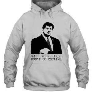 Wash Your Hands Don't Do Cocaine T-Shirt Unisex Hoodie