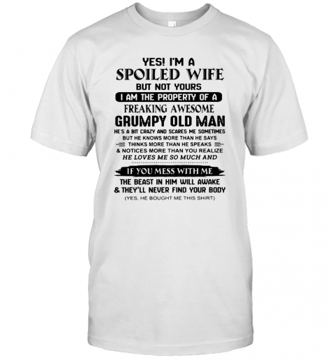 Yé I'M A Spoiled Wife But Not Yours I Am The Property Of A Freaking Awesome T-Shirt Classic Men's T-shirt