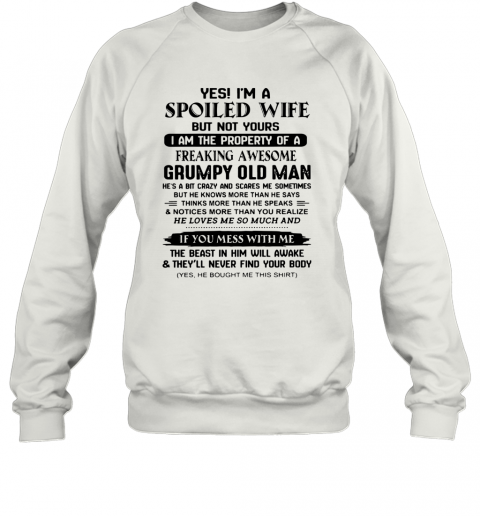 Yé I'M A Spoiled Wife But Not Yours I Am The Property Of A Freaking Awesome T-Shirt Unisex Sweatshirt