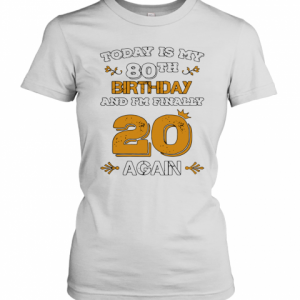 2020 Leap Year Birthday 80 Years Old Leapling T-Shirt Classic Women's T-shirt