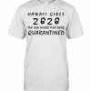 Hawaii Girls 2020 The One Where They Were Quarantined T-Shirt Classic Men's T-shirt