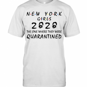 New York Girls 2020 The One Where They Were Quarantined T-Shirt Classic Men's T-shirt
